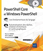PowerShell Core et Windows PowerShell - Automatisation des tâches, création d'interfaces et outils graphiques de Arnaud PETITJEAN, Maxime CARADEC Robin LEMESLE