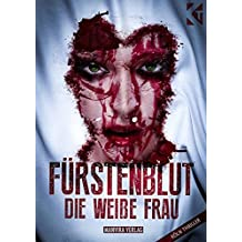 Fürstenblut - die weiße Frau: Köln-Thriller