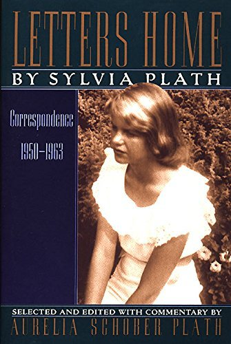 Letters Home: Correspondence 1950-1963 by Sylvia Plath (1992-04-30)