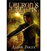 [ Oberon'S Dreams ] By Pogue, Aaron (Author) [ May - 2013 ] [ Paperback ]
