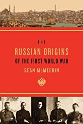 The Russian Origins of the First World War by Sean Mcmeekin (2013-05-03)