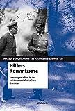 Hitlers Kommissare: Sondergewalten in der nationalsozialistischen Diktatur (Beiträge zur Geschichte des Nationalsozialismus)
