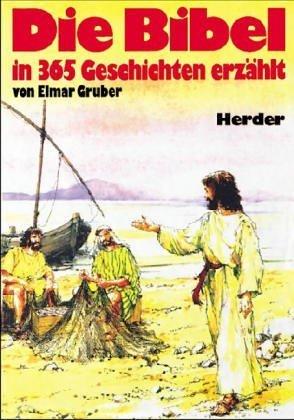 Die Bibel in 365 Geschichten erzählt von Elmar. Gruber (Herausgeber), John Haysom (Illustrator) (Juni 2001) Gebundene Ausgabe