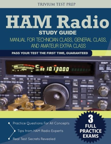 Ham Radio Study Guide: Manual for Technician Class, General Class, and Amateur Extra Class (Ham Radio Study Manual)