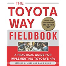 The Toyota Way Fieldbook: A Practical Guide for Implementing Toyota's 4Ps (Business Books)