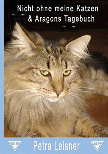 Nicht ohne meine Katzen & Aragons Tagebuch