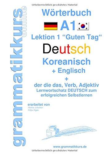 """Wörterbuch Deutsch - Koreanisch - Englisch Niveau A1: Lernwortschatz A1 Lektion 1 """"Guten Tag"""" Sprachkurs Deutsch zum erfolgreichen Selbstlernen für ... Deutsch - Koreanisch - Englisch A1 A2 B1"""