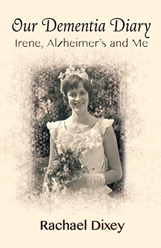 9f5cda23a14 Our Dementia Diary: Irene, Alzheimer's and Me: Amazon.co.uk: Rachael ...