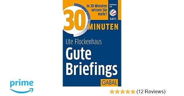 30 Minuten Gute Briefings Ute Flockenhaus Amazonde Bücher