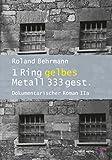 1 Ring gelbes Metall 333 gest.: Dokumentarischer Roman IIa (Bericht eines politischen Gefangenen in der ehemaligen DDR 2)