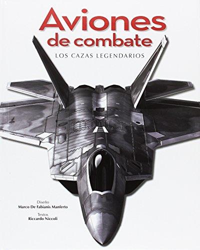 Aviones de combate. Los cazas legendarios epub