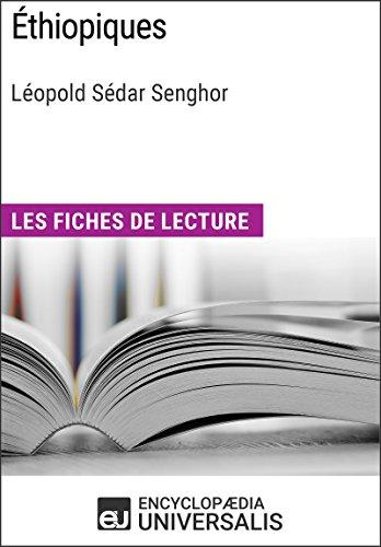 Éthiopiques de Léopold Sédar Senghor: Les Fiches de lecture d'Universalis par Encyclopaedia Universalis