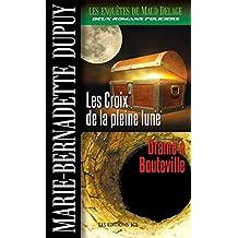 Les Enquêtes de Maud Delage, volume 2: Les Croix de la pleine lune - Drame à Bouteville