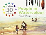 People in Watercolour (Collins 30-Minute Painting) by Trevor Waugh (2009-08-01)