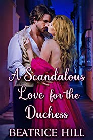 A Scandalous Love for the Duchess: A Regency Historical Romance Novel (English Edition)