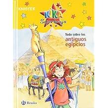 Todo sobre los antiguos egipcios (Castellano - A Partir De 8 Años - Personajes - Kika Superbruja)