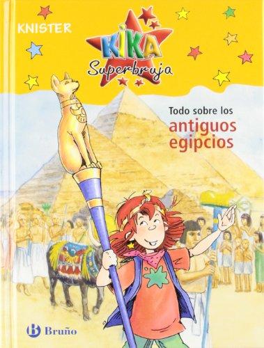 Todo sobre los antiguos egipcios (Castellano - A Partir De 8 Años - Personajes - Kika Superbruja) por KNISTER