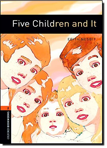Oxford Bookworms Library: Level 2:: Five Children and It: 700 Headwords (Oxford Bookworms ELT)
