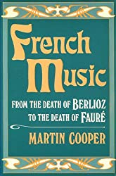 French Music from the Death of Berlioz to the Death of Faure