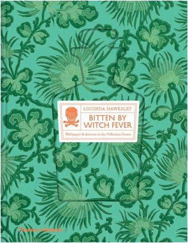 Bitten By Witch Fever: Wallpaper & Arsenic in the Victorian Home
