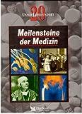 Meilensteine der Medizin Unser 20. Jahrhundert by David/Held, Andreas [Ãœbers.]. Burnie (1998-09-05)