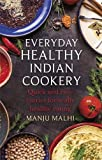 Everyday Healthy Indian Cookery: Quick and easy curries for really healthy eating (How to)