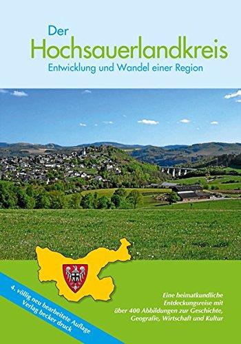 Der Hochsauerlandkreis: Entwicklung und Wandel einer Region
