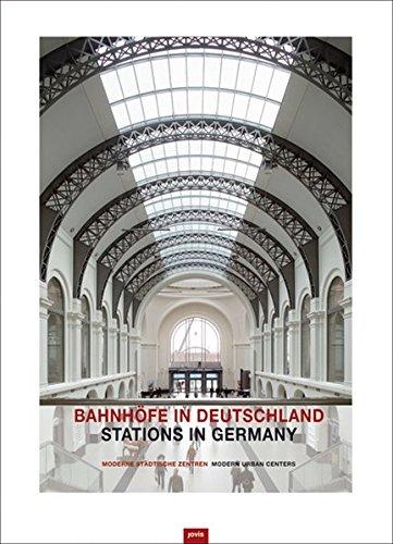 Bahnhöfe in Deutschland: Moderne Städtische Zentren: Modern Urban Centers Buch-Cover