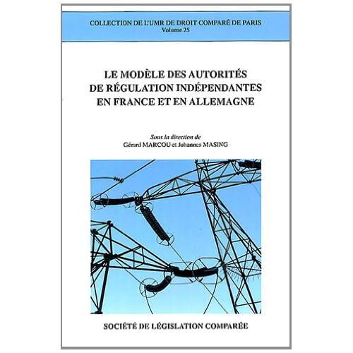 Le modèle des autorités de régulation indépendantes en France et en Allemagne
