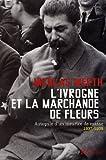 L'ivrogne et la marchande de fleurs - Autopsie d'un meurtre de masse, 1937-1938 - Editions Tallandier - 05/03/2009