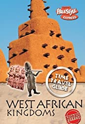 West African Kingdoms (Time Travel Guides) by John Haywood (2008-06-05)