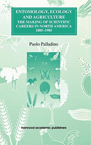 Entomology, Ecology and Agriculture: The Making of Science Careers in North America, 1885-1985 (Routledge Studies in the History of Science, Technology and Medicine) 1st edition by Palladino, Paolo (1996) Hardcover par Paolo Palladino
