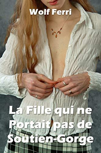 Couverture du livre La fille qui ne portait pas de soutien-gorge