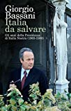 Italia da salvare. Gli anni della Presidenza di Italia Nostra (1965-1980)