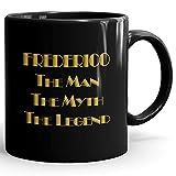 Frederico Coffee Mug Kaffeetasse Kaffeebecher Personalisiert mit Name- The Man The Myth The Legend Gift for Männer Men - 11 oz Black Mug - Gold Black 2