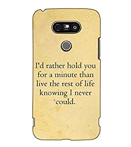 Fuson Designer Back Case Cover for LG G5 :: LG G5 Dual H860N :: LG G5 Speed H858 H850 VS987 H820 LS992 H830 US992 (I had rather hold you)