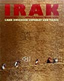 Irak: Land zwischen Euphrat und Tigris - Alfred Diwersy