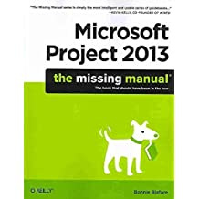 [(Microsoft Project 2013: The Missing Manual)] [Edited by Bonnie Biafore] published on (May, 2013)