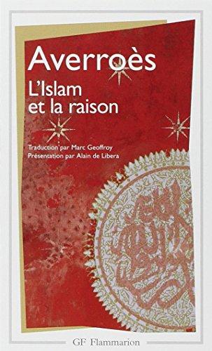 L'Islam et la Raison, précédée de