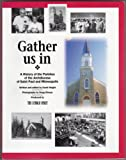 Gather us in: A history of the parishes of the Archdiocese of Saint Paul and Minneapolis