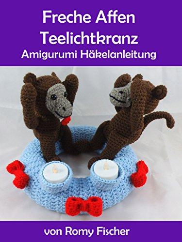 Freche Affen Teelichtkranz Amigurumi Häkelanleitung Ebook Romy