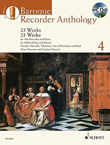Baroque Recorder Anthology: 23 Werke für Alt-Blockflöte und Klavier. Vol. 4. Blockflöte und Tasteninstrument. Ausgabe mit CD. (Schott Anthology Series) (Kann Anthologie)