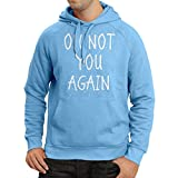 Hoodie Oh Not You Again - Sarcastic Quotes Review and Comparison