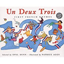 Un Deux Trois (Dual Language French/English): First French Rhymes (Book & CD)