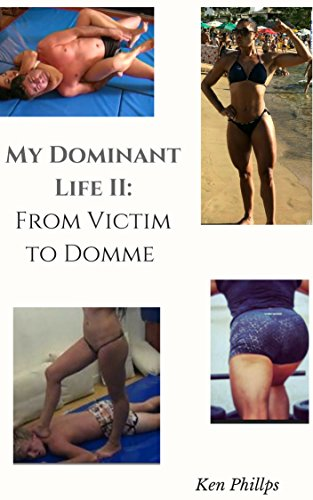 My Dominant Life II: From Victim to Dangerous Domme (English Edition) por Kassi Lynn