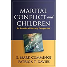 Marital Conflict and Children: An Emotional Security Perspective