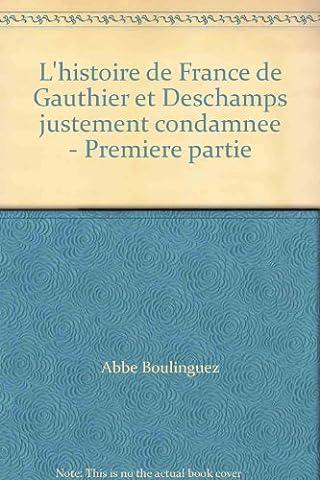 L'histoire de France de Gauthier et Deschamps justement condamnée -