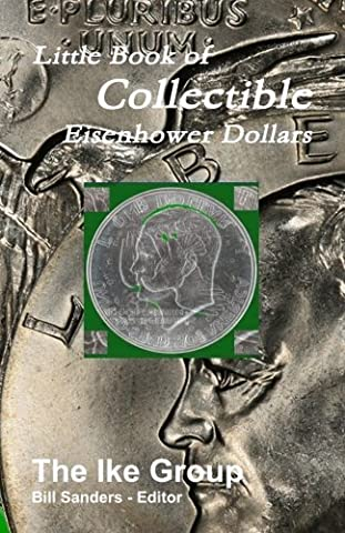 Little Book of Collectible Eisenhower Dollars by Bill Sanders (2011-06-24)