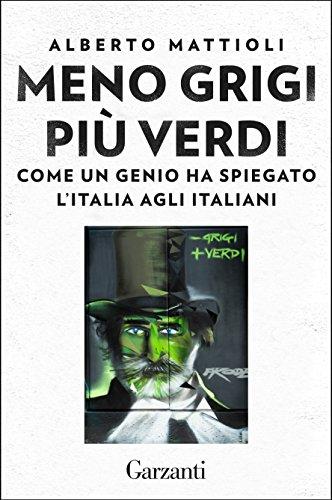 Meno grigi più Verdi: Come un genio ha spiegato lItalia agli ...