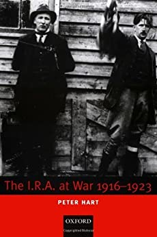 The I.R.A. at War 1916-1923 by [Hart, Peter]